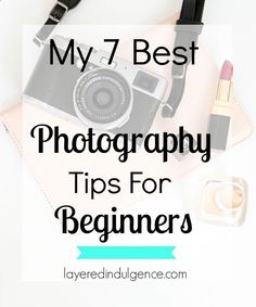Good photography can seriously amp up your blog and social media accounts! Whether you use an iPhone or DSLR camera, these are the best photography tips and ideas for beginners. Click to read the tips or save this post for later!http://www.layeredindulgence.com/2016/06/14/best-photography-tips-beginners/
