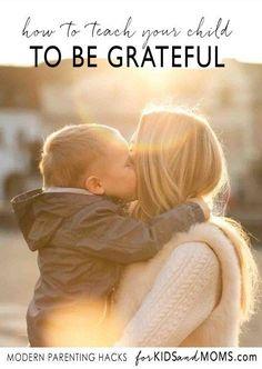 Teaching kids to be Grateful and kind, advice for moms  modern parenting tips via @forkidsandmoms