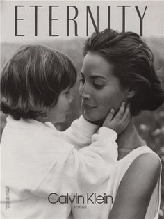 Christy Turlington . The ad of Eternity Calvin Klein gave me an idealised version of a family day at the beach...