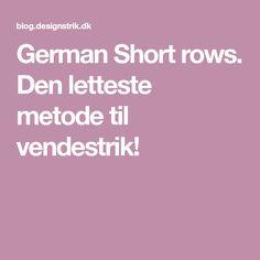 German Short rows. Den letteste metode til vendestrik!