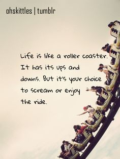 Life is what you make of it. Life is like a roller coaster, It has ups & downs. - Collection Of Inspiring Quotes, Sayings, Images All Quotes, Quotable Quotes, Cute Quotes, Great Quotes, Words Quotes, Quotes To Live By, Funny Quotes, Motivational Quotes, Witty Quotes