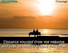 Distance yourself from the negative and soak up what is around you today! #quote #ICanDoThis