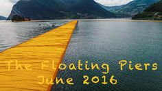 "MAKING OF ""THE FLOATING PIERS"" BY CHRISTO // ISEO LAKE // ITALY // JUNE 2016"