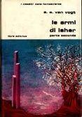 """A.E. Van Vogt - """"Le armi di Isher"""" II"""