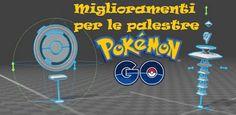 UNIVERSO NOKIA: Miglioramenti palestre per Pokèmon GO