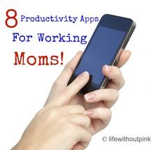 8 Productivity Apps for Working Moms #VZWBuzz