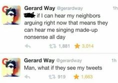 Gerard Way I love you.