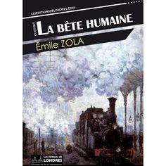La Bete Humaine, Emile Zola