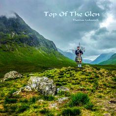 """Top of the Glen"" Now available: http://www.Dudelsack-Online.de"