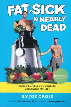 FAT, SICK & NEARLY DEAD:  How Fruits & Vegetables Changed My Life. This is great info everyone should hear!