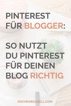 Pinterest für Blogger: So nutzt du Pinterest für deinen Blog richtig - kochkarussell.com