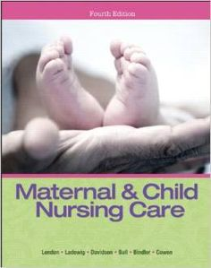 Maternal and Child Nursing Care 4th edition London, Ludwig, Ball, Bindler, Cowen Test Bank $15.00  Download: Maternal and Child Nursing Care 4th edition London, Ludwig, Ball, Bindler, Cowen Test Bank Price: $15 Published: 2013 ISBN-10: 0133046001 ISBN-13: 978-0133046007