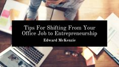 Edward McKenzie Virgin Islands gives tips for shifting from your office job to entrepreneurship. Career Choices, Career Path, Career Change, New Career, Different Lines, Can Plan, Continuing Education, Lists To Make, Virgin Islands