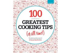 100 Greatest Cooking Tips (of All Time!) — Most Popular Pin of the Week