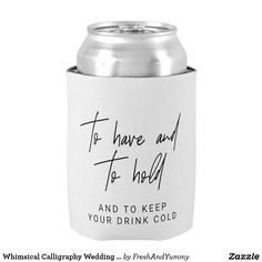 Shop Whimsical Calligraphy Wedding Favor Can Cooler created by FreshAndYummy. Wedding Koozies, Wedding Cups, Beach Wedding Favors, Wedding Favors For Guests, Fall Wedding, Our Wedding, Dream Wedding, Useful Wedding Favors, Brewery Wedding Reception