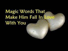 Magic Words That Make Him Fall In Love With You