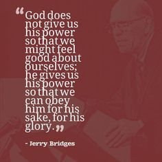 Jerry Bridges (born December 4, 1929, Tyler, Texas, United States) is an evangelical Christian author, speaker and staff member of The Navigators. He is the author of more than a dozen books, including The Pursuit of Holiness, which has sold more than one million copies His devotional Holiness Day By Day garnered the 2009 ECPA Christian Book Award for the inspiration and gift category, and The Discipline of Grace received a similar award in 1995 for the Christian living category.