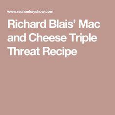 Richard Blais' Mac and Cheese Triple Threat Recipe