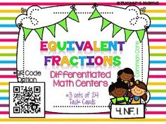 Grade Differentiated Math Centers for Equivalent Fractions 3 Sets of 24 Task Cards! Equivalent Fractions, 4th Grade Math, Test Prep, Common Core Standards, Differentiation, Math Centers, Teacher Newsletter, Task Cards, Small Groups