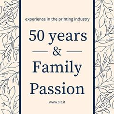 Our company is based on more than 50 years of working experience in the printing industry www.siz.it/about-us/