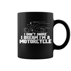 I Dream I'm A Motorcycle HOT MUG  coffee mug, papa mug, cool mugs, funny coffee mugs, coffee mug funny, mug gift, #mugs #ideas #gift #mugcoffee #coolmug