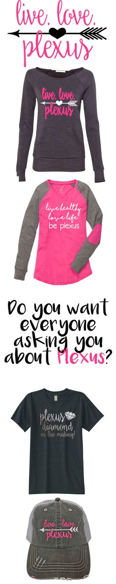Your one stop shop for Plexus apparel and gifts....t-shirt, sweatshirts, hats, mugs, etc. Get everyone asking you about Plexus! www.shopliveloveplexus.com live love Plexus Live.Love.Plexus