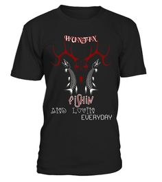 Hunting, Fishing And Loving Every Day T-shirt - Limited Edition