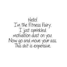 I'm the fitness fairy!!! #workoutquote FOLLOW ME for daily motivation!!