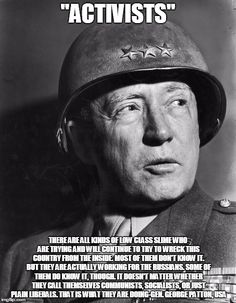 Gen George Patton by Margaret Bourke-White Fantastic Quotes, Great Quotes, Inspirational Quotes, Margaret Bourke White, George Patton, Old Blood, Liberal Democrats, Politicians, Liberal Left