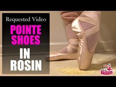 (2) Pointe Shoes In Rosin - Requested Video with Ballerina Badass - YouTube