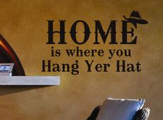 Home is where Hang Hat Cowboy Western Vinyl Wall Quote Lettering Decal