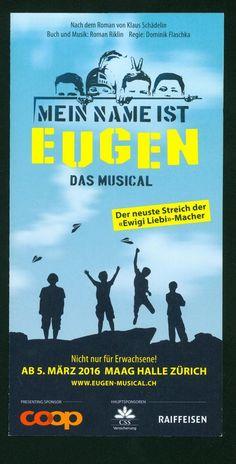 MEIN NAME IST EUGEN - MUSICAL - ZÜRICH 2016 - ORIG. FLYER