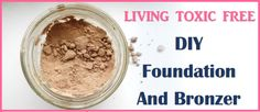 DIY Foundation or DIY Bronzer. Super easy and inexpensive to make. DIY Skin care products are a great way to save money and keep toxins out of your body.
