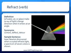 Word of the Day REFRACT (verb)! Free test prep flashcards for the SAT, ACT, or SSAT from www.SATPrepGroup.com
