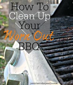 It is about time to clean up the grill and get ready for summer. Learn how to clean up your worn out BBQ. Deep Cleaning Tips, House Cleaning Tips, Cleaning Solutions, Spring Cleaning, Cleaning Hacks, Grill Cleaning, Clean Grill, Clean Up, Bbq Grill