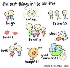 The best things in life are free...something to always remember!