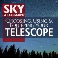 Choosing, Using and Equipping Your Telescope   ShopatSky.com
