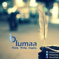 #Write about the things you #love. Share your #experiences. Turn your #passion into something real. It's time to #inspire people! #Plumaa is coming soon! THINK. WRITE. INSPIRE.
