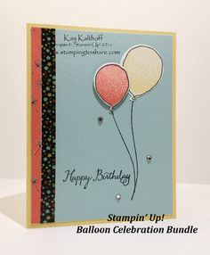 Stampin' Up! Balloon Celebration Bundle - Clean and Simple! Includes How To Video, Kay Kalthoff, Occasions 2016, Sale-a-bration 2016, #stampingtoshare