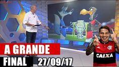 FLAMENGO X CRUZEIRO A GRANDE FINAL CHEGOU!GLOBO ESPORTE 27/09/17