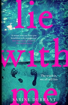 Lie With Me: The Sunday Times bestseller by Sabine Durrant