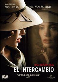 El intercambio (2008) EEUU. Dir.: Clint Eastwood.Drama. Baseado en feitos reais. Anos 20 – DVD CINE 1649