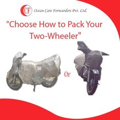 Choose how to pack your two-wheeler?