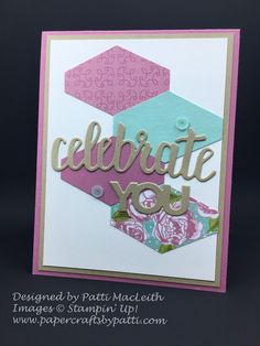 handmade birthday card from Papercrafts by Patti: Petal Garden Designer Series Paper . die cut sentiment over large punched geometric shapes . Stampin' Up! Homemade Birthday Cards, Birthday Cards For Women, Homemade Cards, Card Making Inspiration, Making Ideas, Hexagon Cards, Punch Art Cards, Card Sentiments, Card Sketches