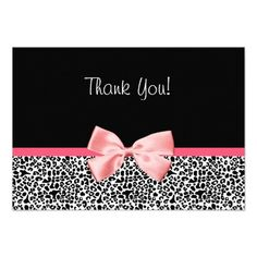 A trendy black and white leopard print thank you card with a cute pink ribbon bow wrapped like a present. Customize both front and back. Perfect way to say thanks!