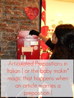 Articulated Prepositions in Italian {or the baby makin' magic that happens when an article marries a preposition}