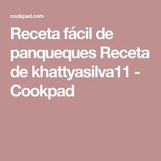 Receta fácil de  panqueques Receta de khattyasilva11 - Cookpad
