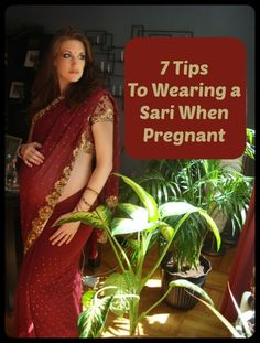 7 Useful Tips to Wearing a Sari During Pregnancy