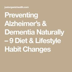 Preventing Alzheimer's & Dementia Naturally – 9 Diet & Lifestyle Habit Changes Vascular Dementia, Alzheimer's And Dementia, Alzheimers, Mediterranean Diet, Helpful Hints, Healthy Living, Health And Beauty, Change, Memories