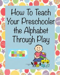 How to Teach Your Preschool Child the #Alphabet Through PLAY!